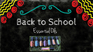 Back to School Essential Oils Blog